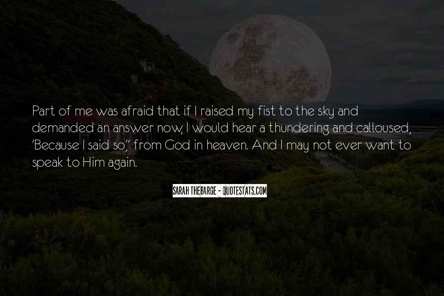 God Speak To Me Quotes #1268577