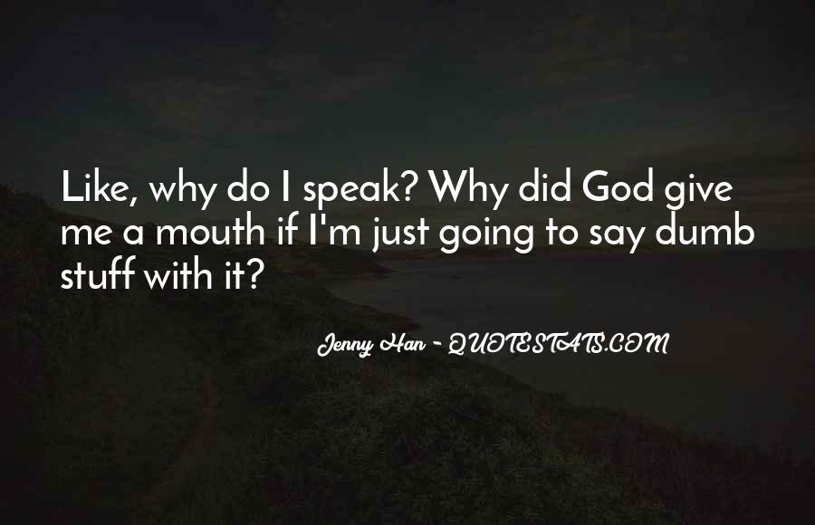 God Speak To Me Quotes #1714673