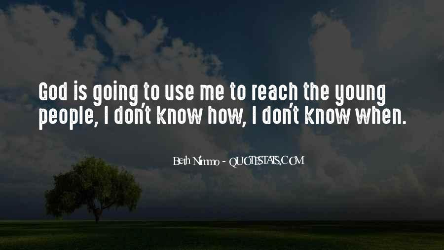 God Use Me Quotes #1333417