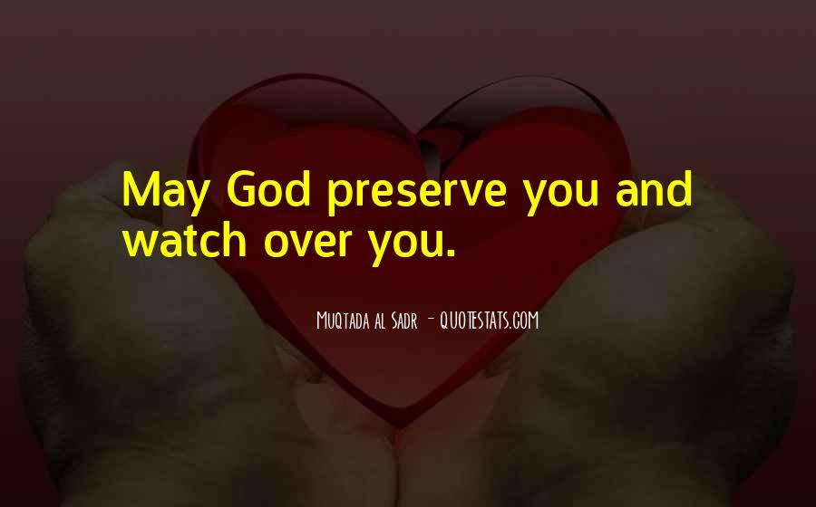 God Watch Over Me Quotes #287193
