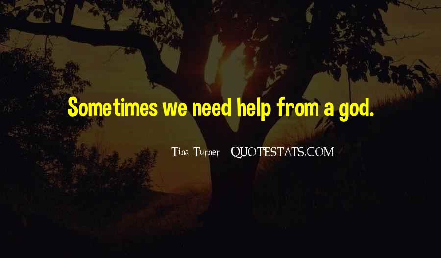 God We Need Your Help Quotes #168781