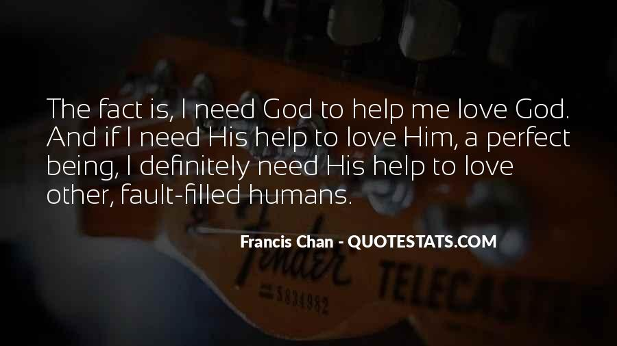 God We Need Your Help Quotes #345180