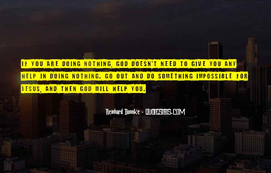 God We Need Your Help Quotes #503349