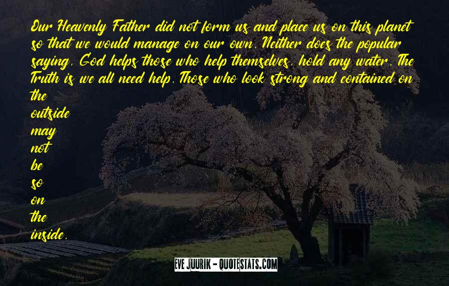 God We Need Your Help Quotes #512267