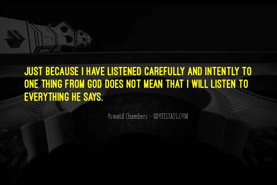 God Will Listen Quotes #1799746