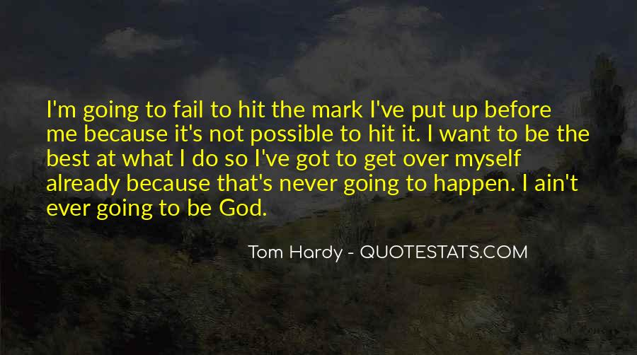 God Will Never Fail Us Quotes #1117134