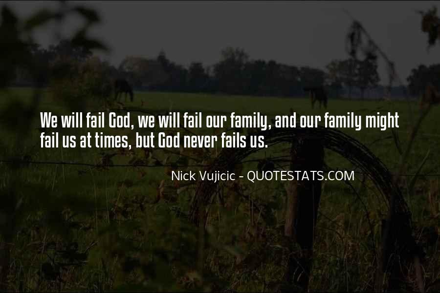 God Will Never Fail Us Quotes #1150513