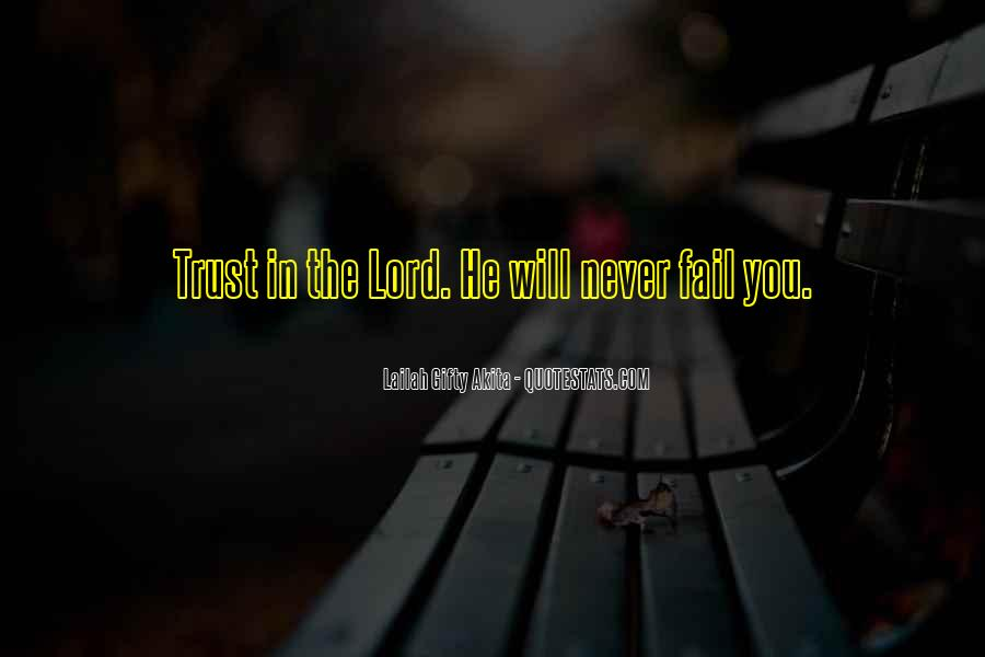 God Will Never Fail Us Quotes #1437668
