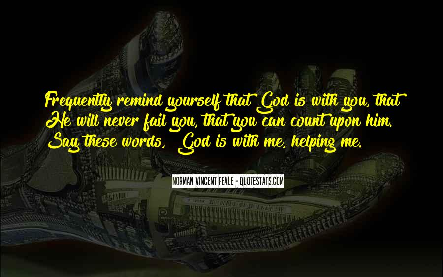 God Will Never Fail Us Quotes #277742