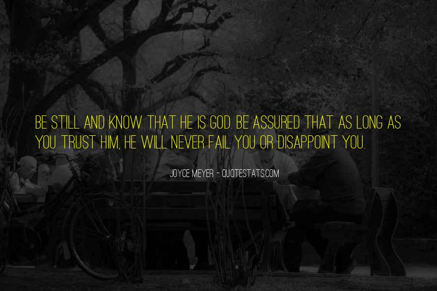 God Will Never Fail Us Quotes #563430