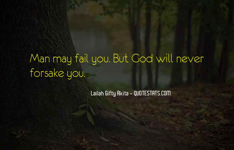 God Will Never Fail Us Quotes #834758