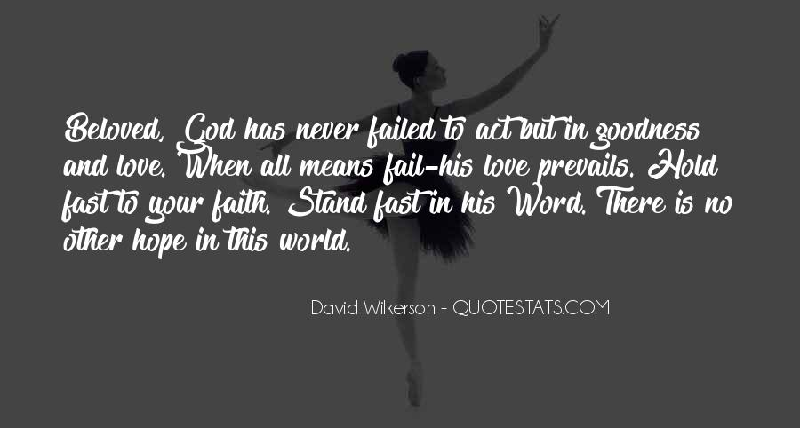 God Will Never Fail Us Quotes #872141