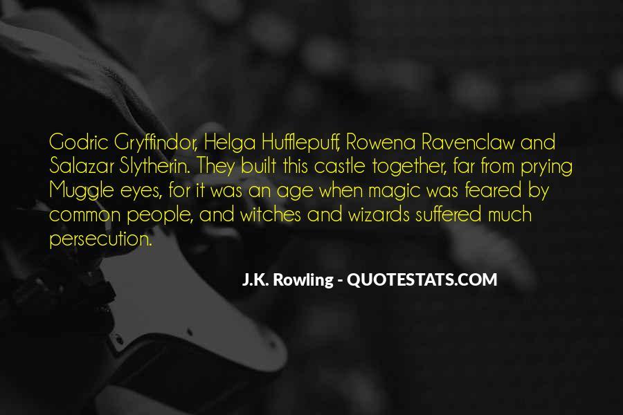 Godric Gryffindor Quotes #1824716