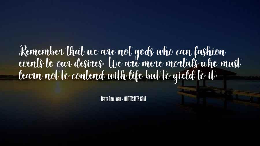 Gods And Mortals Quotes #1799505