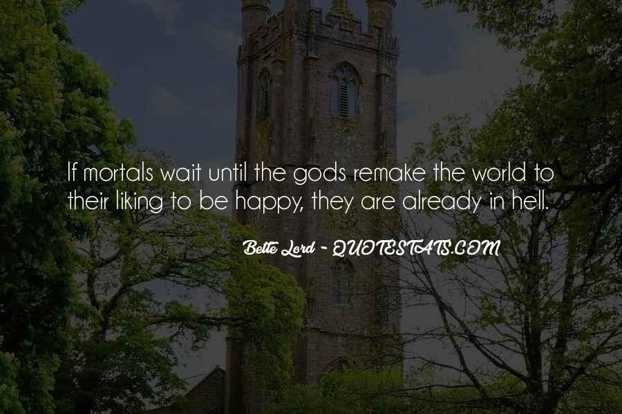 Gods And Mortals Quotes #508789