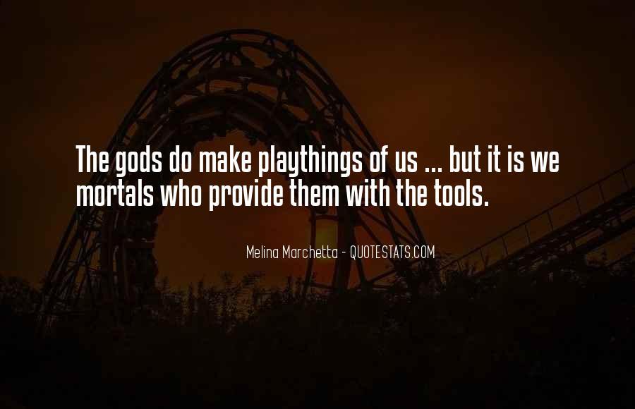Gods And Mortals Quotes #669043