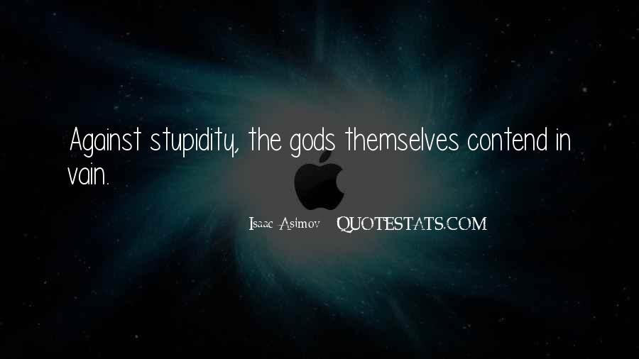 Gods Themselves Quotes #1090644