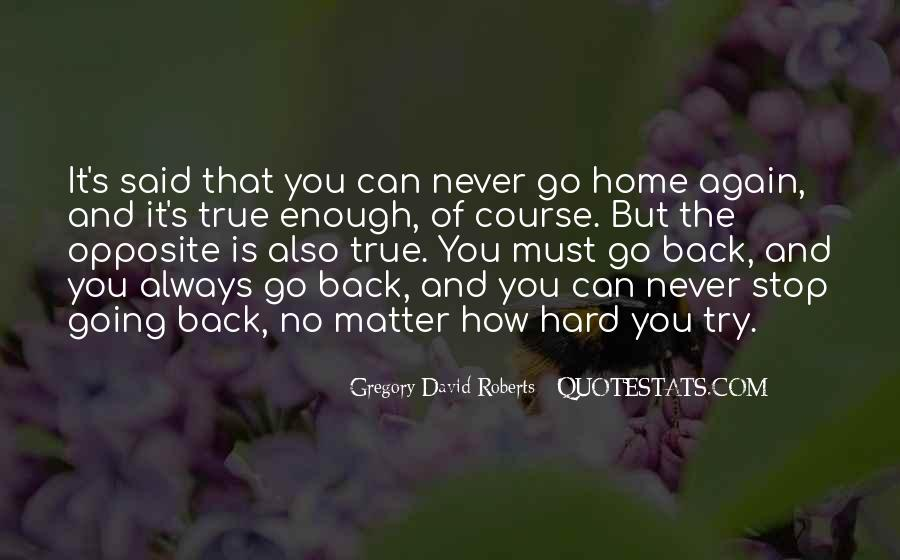 Going Back Home Again Quotes #1278728