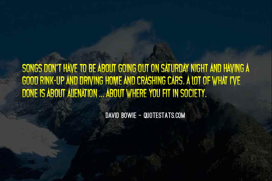 Going Out On Saturday Night Quotes #1173236