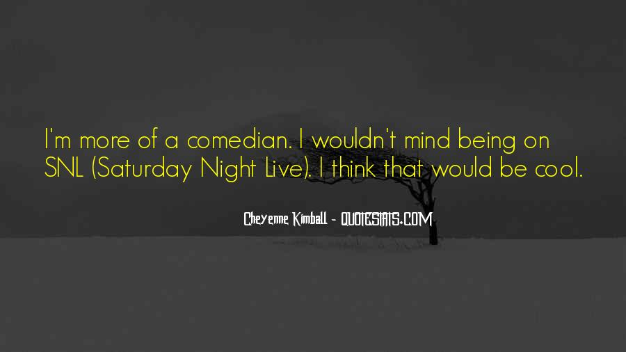 Going Out On Saturday Night Quotes #11742