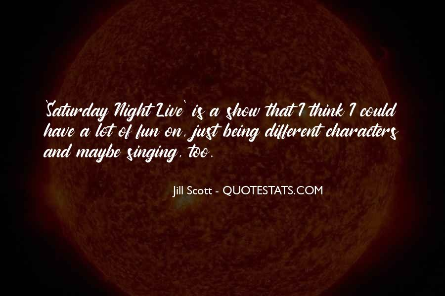 Going Out On Saturday Night Quotes #171001
