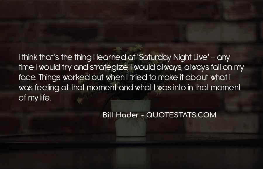 Going Out On Saturday Night Quotes #198101