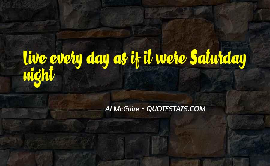 Going Out On Saturday Night Quotes #20814