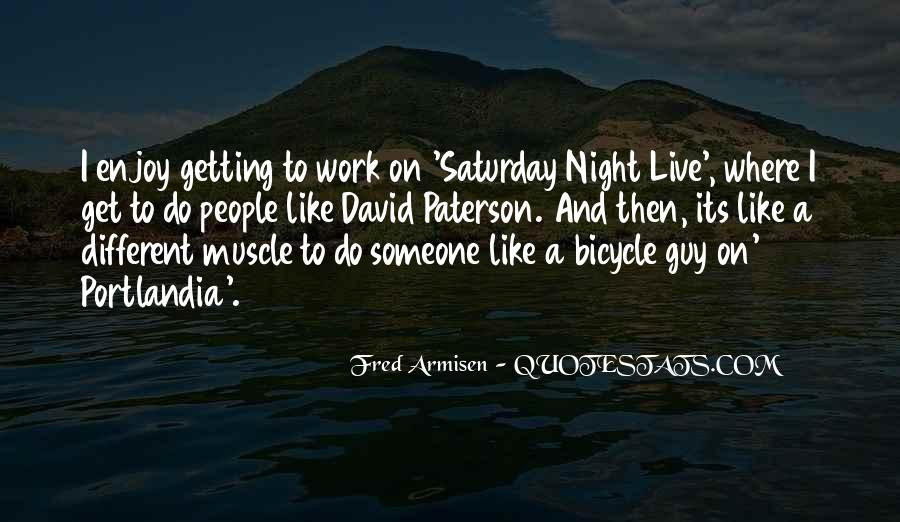 Going Out On Saturday Night Quotes #81125