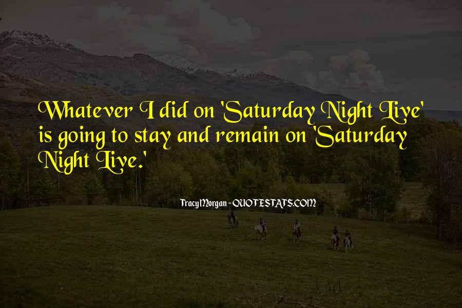Going Out On Saturday Night Quotes #87706
