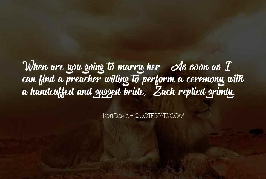 Going To Marry Soon Quotes #1722722