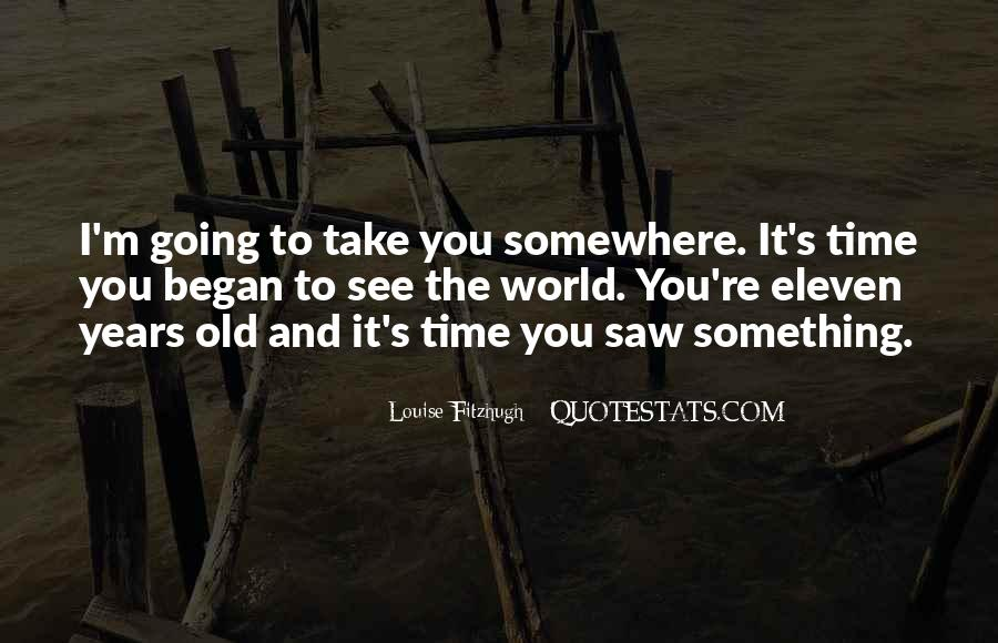 Going To Somewhere Quotes #10190