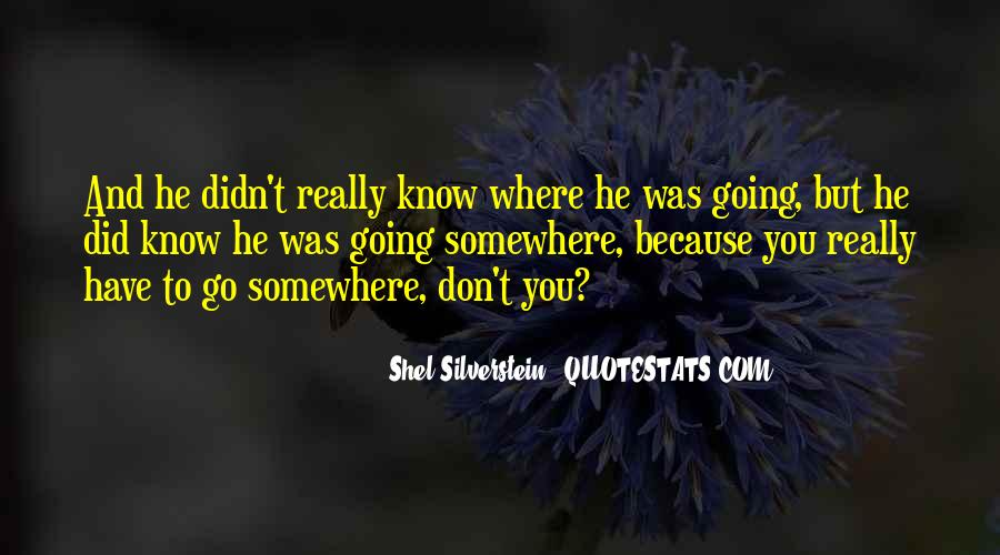 Going To Somewhere Quotes #369327