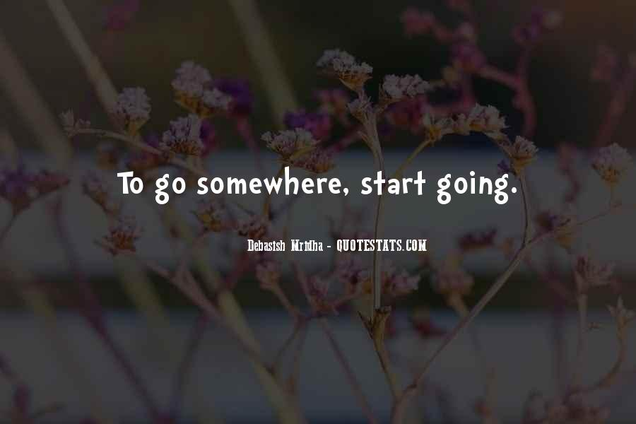 Going To Somewhere Quotes #400344