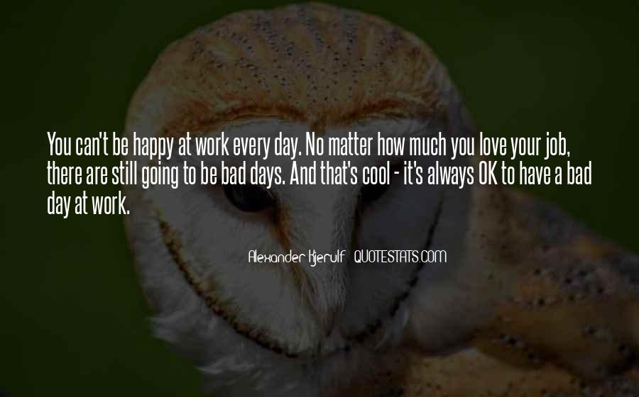 Going To Work Happy Quotes #370881