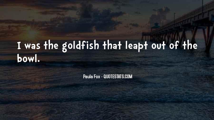 Goldfish Bowl Quotes #329896