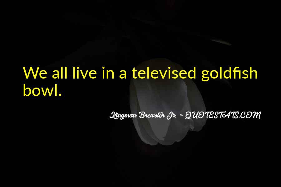 Goldfish Bowl Quotes #902113