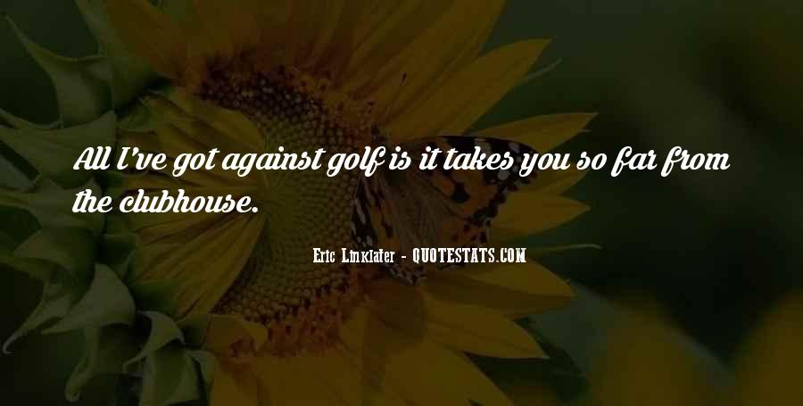 Golf Clubhouse Quotes #329619