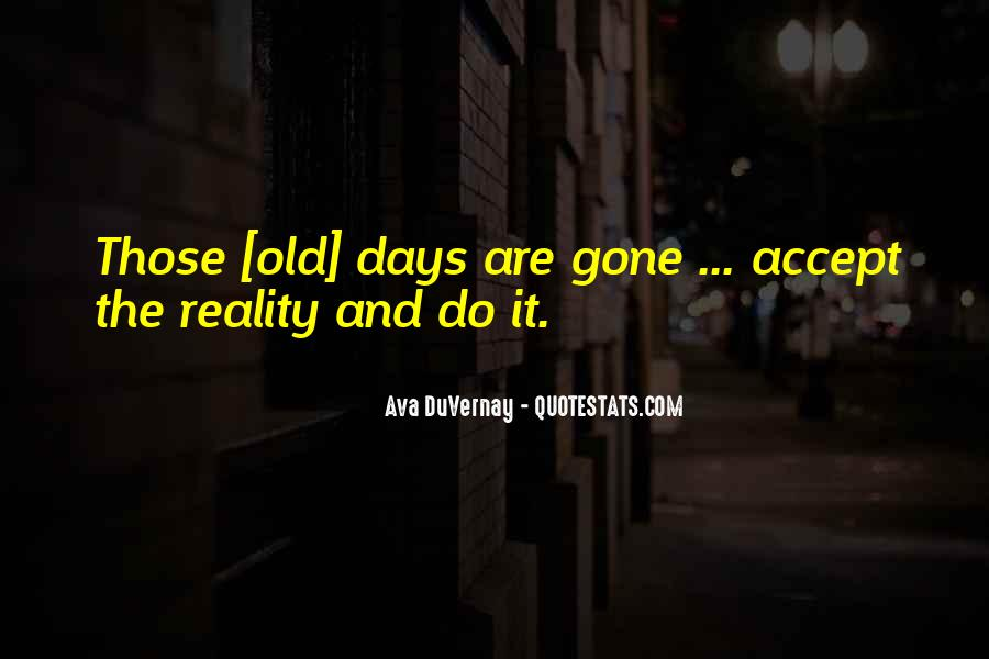 Gone Are Those Days Quotes #364110