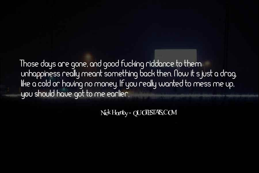 Gone Are Those Days Quotes #420525