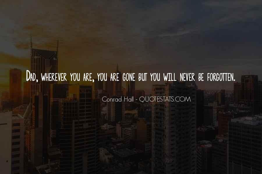 Gone Never Forgotten Quotes #1696978