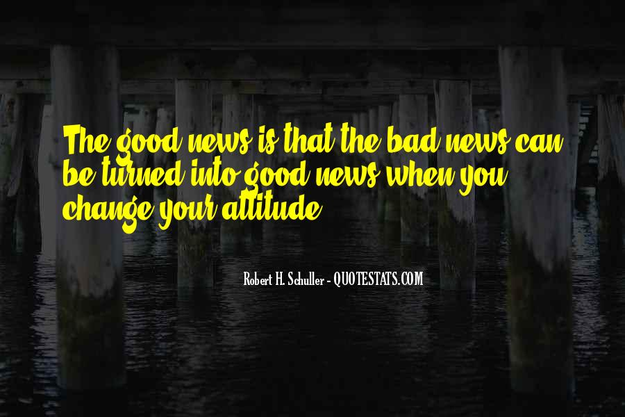 Good Bad News Quotes #118676