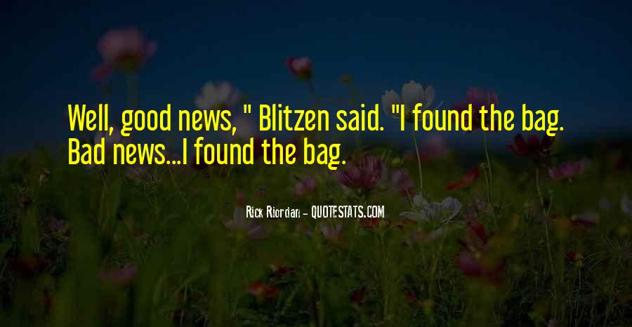 Good Bad News Quotes #222574