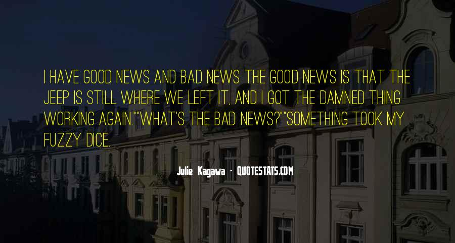 Good Bad News Quotes #261032