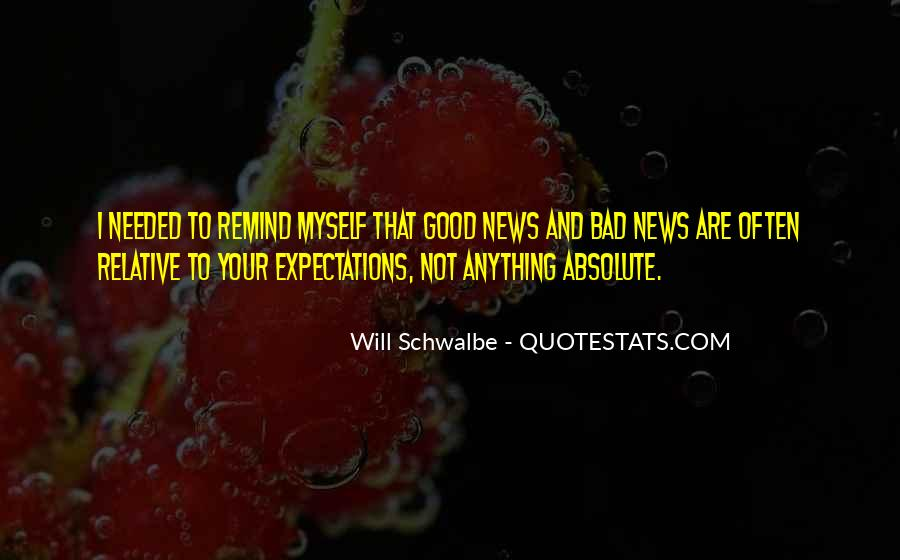 Good Bad News Quotes #297944