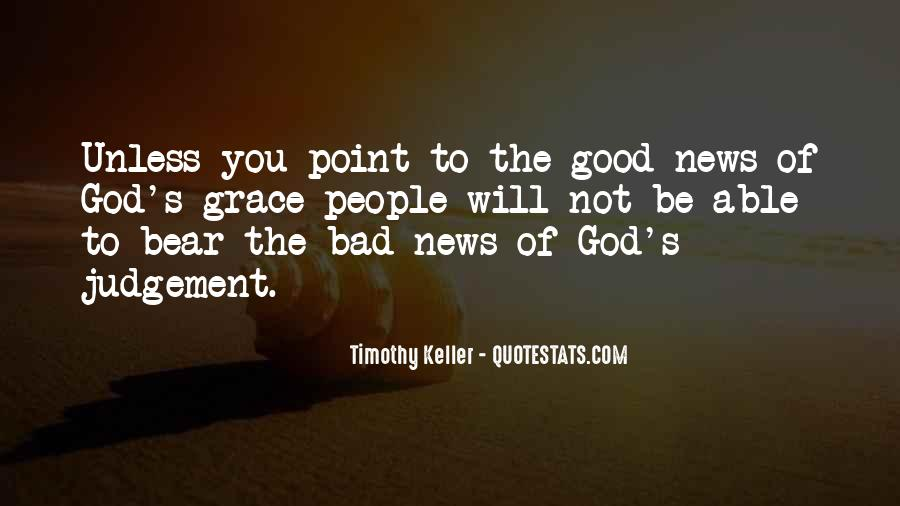 Good Bad News Quotes #36033