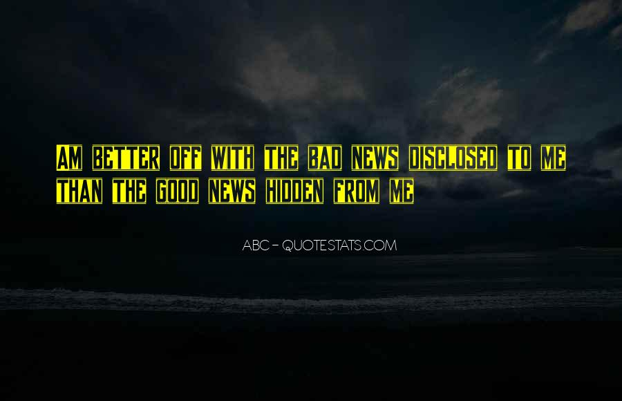 Good Bad News Quotes #363490