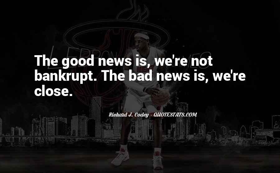 Good Bad News Quotes #371233