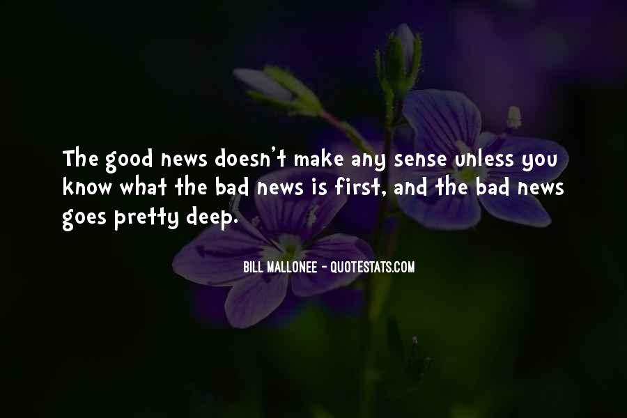 Good Bad News Quotes #438043