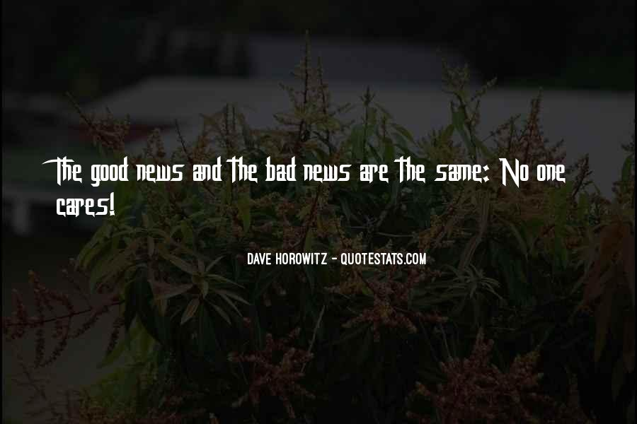 Good Bad News Quotes #466423