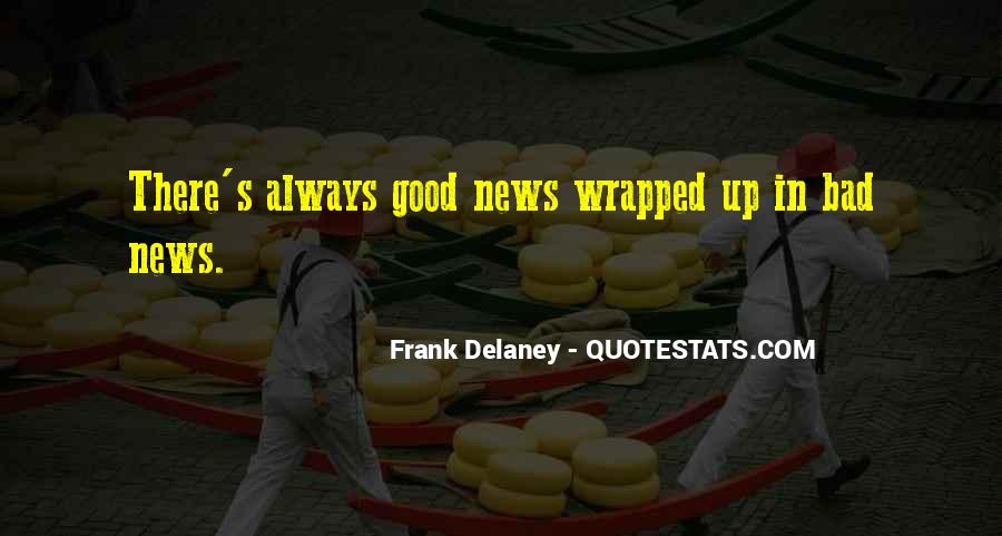 Good Bad News Quotes #590410
